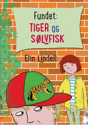 Fundet: TIGER og SØLVFISK Elin Lindell 9788779164055