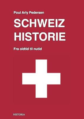 Schweiz Historie Poul Arly Pedersen 9788792892096