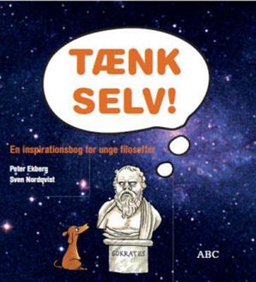 TÆNK SELV! Sven Nordqvist, Peter Ekberg 9788779161085