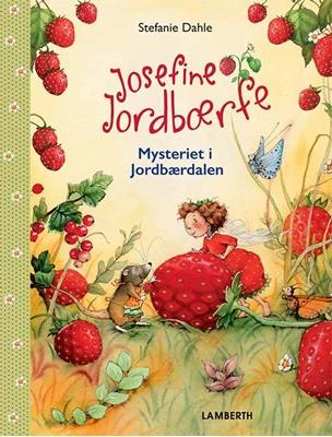 Josefine Jordbærfe - Mysteriet i jordbærdalen Stefanie Dahle 9788771614091