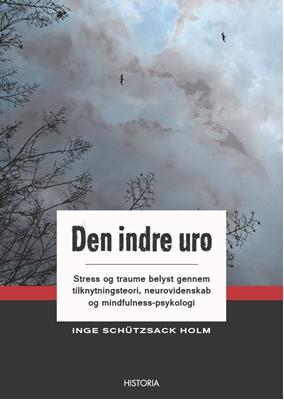 Den indre uro Inge Schützsack Holm 9788793528550