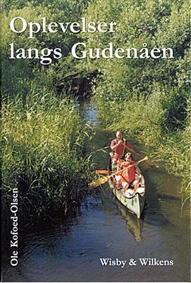 Oplevelser langs Gudenåen Ole Kofoed-Olsen 9788789190891