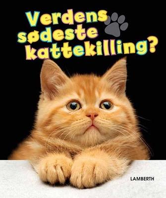 Verdens sødeste kattekilling? Torben Lamberth 9788771613919