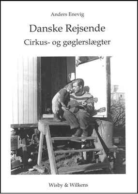Danske rejsende cirkus- og gøglerslægter Anders Enevig 9788792602114