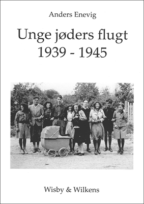Unge jøders flugt 1939-1945 Anders Enevig 9788789191881