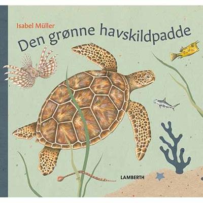 Den grønne havskildpadde Isabel Müller 9788771613629