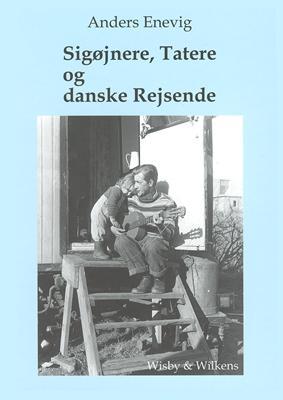 Sigøjnere, Tatere og danske Rejsende Anders Enevig 9788789191850