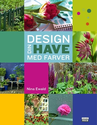 Design din have med farver Nina Ewald 9788799671922