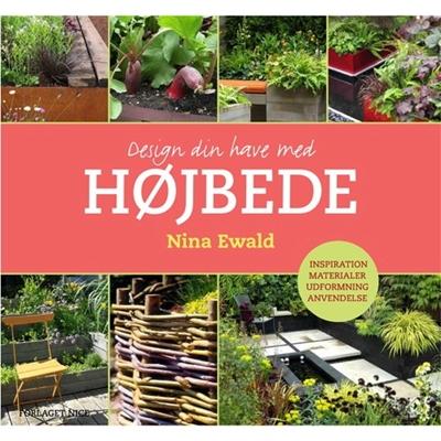 Design din have med højbede Nina Ewald 9788799671908