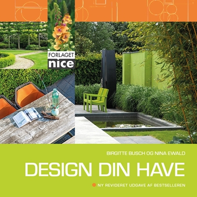 Design din have Nina Ewald, Birgitte Busch 9788799671939