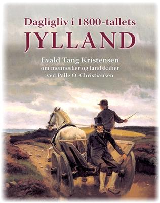 Dagligliv i 1800-tallets Jylland Palle O. Christiansen 9788770703956