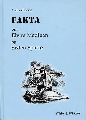 Fakta om Elvira Madigan og Sixten Sparre Anders Enevig 9788789191676