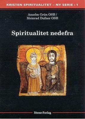 Spiritualitet nedefra Meinrad Dufner OSB, Anselm Grün OSB 9788790658052