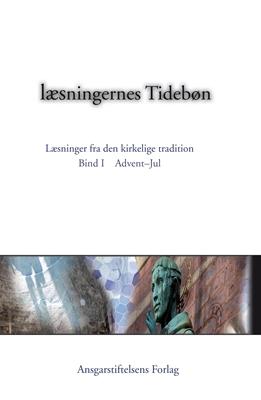 Læsningernes Tidebøn. Bind I. Advent - jul  9788791338175