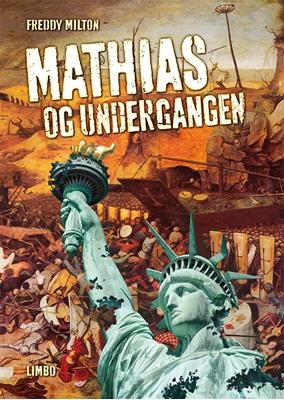 Mathias og undergangen Freddy Milton 9788792847027