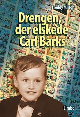Drengen, der elskede Carl Barks Freddy Milton 9788792847270