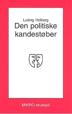 Den politiske kandestøber Ludvig Holberg 9788770461467