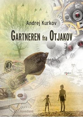 Gartneren fra Otjakov Andrej Kurkov 9788770703222