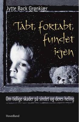 Tabt, fortabt, fundet igen Jytte Back Grønkjær 9788777398667