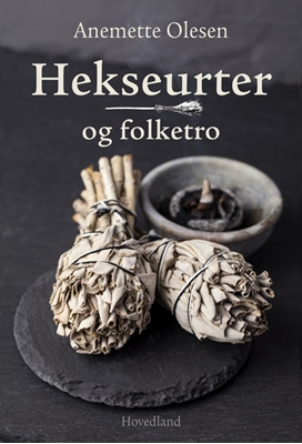 Hekseurter og folketro Anemette Olesen 9788770706230