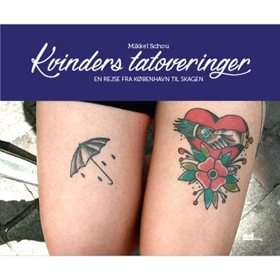 Kvinders tatoveringer Mikkel Schou 9788792999252