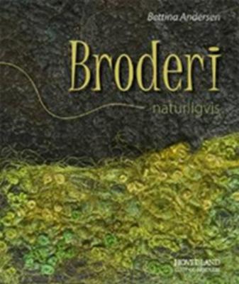 Broderi - naturligvis Bettina Andersen 9788777399770