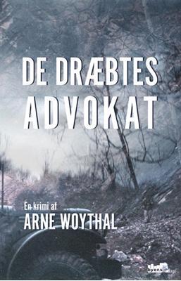 De dræbtes advokat Arne Woythal 9788792999665