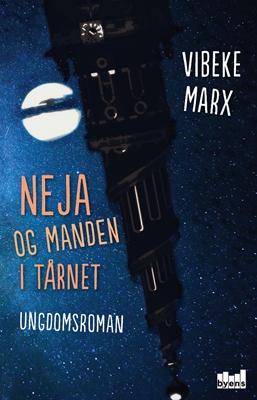 Neja og manden i tårnet Vibeke Marx 9788793628199