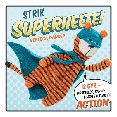 Strik superhelte! Rebecca Danger 9788771712971