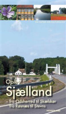 Oplev Sjælland - fra Odsherred til Skælskør og fra Røsnæs til Stevns Søren Olsen 9788770700214