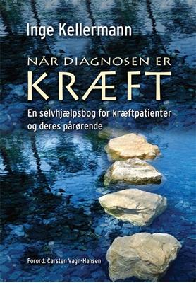 Når diagnosen er kræft Inge Kellermann 9788770703611