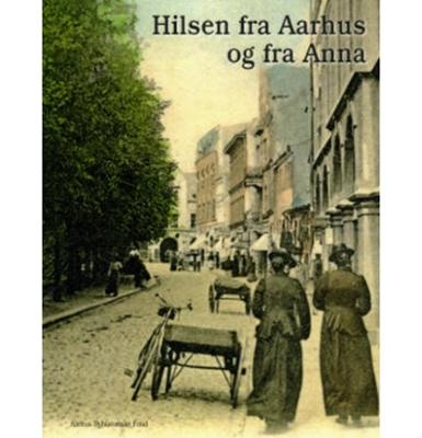Hilsen fra Aarhus og fra Anna Henrik Fode, Claus P. Navntoft 9788791324406