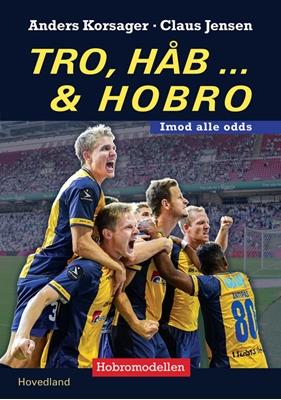 Tro, håb og Hobro Claus Jensen, Anders Korsager Nielsen 9788770704656