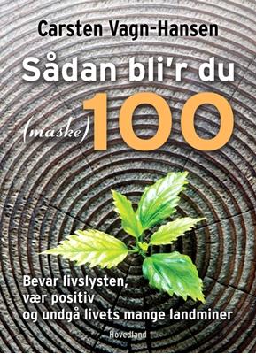 Sådan bli'r du (måske) 100 Carsten Vagn-Hansen 9788770705851