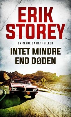 Intet mindre end døden Erik Storey 9788776778668