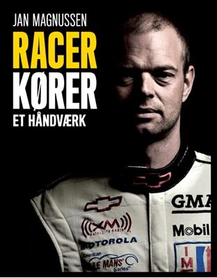 Racerkører - et håndværk Jan Magnussen, Nikolaj Karlshøj 9788799428984