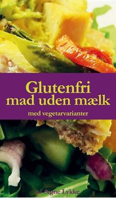 Glutenfri mad uden mælk Signe Lykke 9788799469918