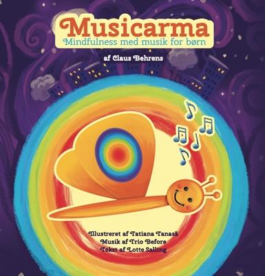 Musicarma – mindfulness med musik for børn Claus Behrens 9788799952304