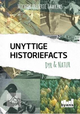 Unyttige Historiefacts - Dyr & natur Michael Frederic Hawkins 9788793628052
