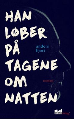 Han løber på tagene om natten Anders Hjort 9788792999405