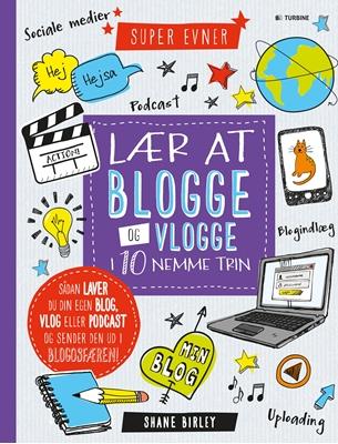 Lær at blogge og vlogge i 10 nemme trin Shane Birley 9788740611601