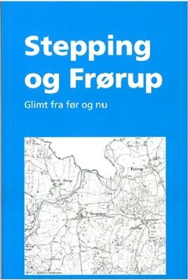 Stepping og Frørup Flere forfattere 9788799664900