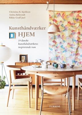 Kunsthåndværkerhjem Anitta Behrendt, Rikke Graff Juel, Christina B. Kjeldsen 9788740611571