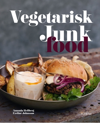Vegetarisk Junk Food Eveline Johnsson, Amanda Hellberg 9788740617818