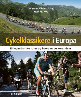 Cykelklassikere i Europa Werner Müller-Schell 9788771415841