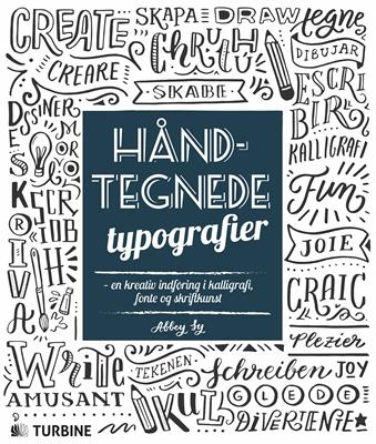 Håndtegnede typografier – en kreativ indføring i kalligrafi, fonte og skriftkunst Abbey Sy 9788740616941