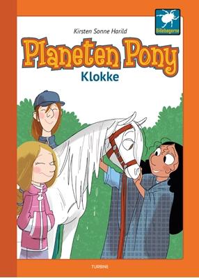Planeten Pony - Klokke Kirsten Sonne Harild 9788740615692