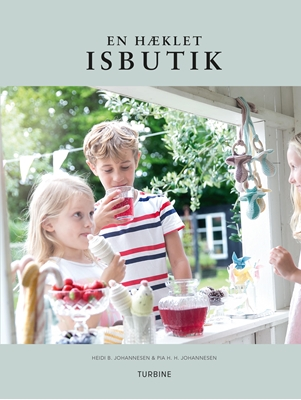 En hæklet isbutik Heidi B. Johannesen, Pia H. H. Johannesen 9788740618419