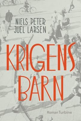 Krigens Barn Niels Peter Juel Larsen 9788740618280