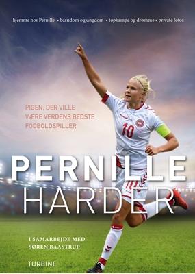 Pernille Harder - pigen, der ville være verdens bedste fodboldspiller Pernille Harder, Søren Baastrup 9788740618310